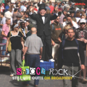 """Still not Quite on Broadway"" is one of two new albums by Shlock Rock marking the group's 25th anniversary. (Shlock Rock)"