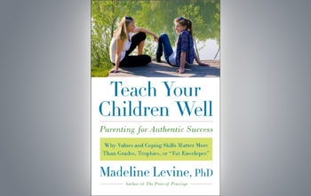 """""""Teach Your Children Well: Parenting for Authentic Success"""" by Madeline Levine.  (HarperCollins Publishers)"""